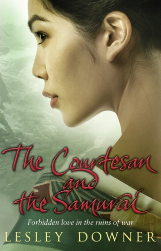 Lesley Downer - The Courtesan and the Samurai
