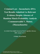 Criminal Law - Inconclusive DNA Test Results Admitted As Relevant Evidence Despite Absence Of Random Match Probability Analysis - Commonwealth V. Mattei (Massachusetts)