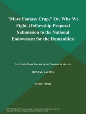 Download More Fantasy Crap, Or, Why We Fight (Fellowship Proposal Submission to the National Endowment for the Humanities)