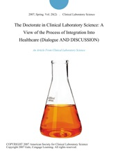The Doctorate In Clinical Laboratory Science: A View Of The Process Of Integration Into Healthcare (Dialogue AND DISCUSSION)