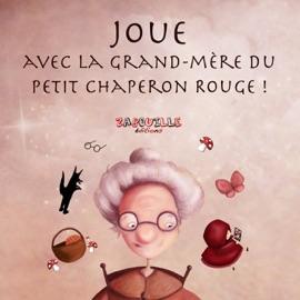 JOUE AVEC LA GRAND-MèRE DU PETIT CHAPERON...