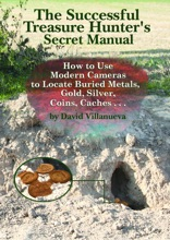 The Successful Treasure Hunter's Secret Manual: How To Use Modern Cameras To Locate Buried Metals, Gold, Silver, Coins, Caches...