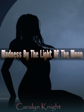 Madness By The Light Of The Moon
