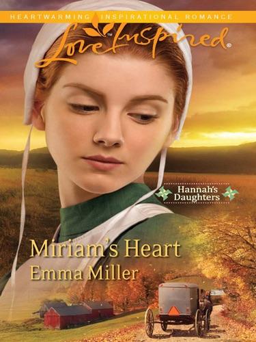 Emma Miller - Miriam's Heart