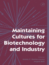 Maintaining Cultures For Biotechnology And Industry (Enhanced Edition)