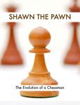 Shawn the Pawn
