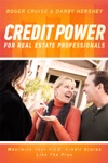 Credit Power For Real Estate Professionals
