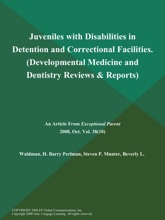 Juveniles With Disabilities In Detention And Correctional Facilities (Developmental Medicine And Dentistry Reviews & Reports)
