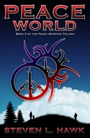 DOWNLOAD OF PEACE WORLD, BOOK 3 OF THE PEACE WARRIOR TRILOGY PDF EBOOK