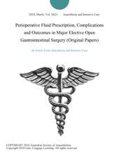 Perioperative Fluid Prescription, Complications and Outcomes in Major Elective Open Gastrointestinal Surgery (Original Papers)