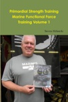 Primordial Strength Training Marine Functional Force