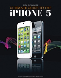 The Telegraph - Ultimate Guide to the iPhone 5 - The Telegraph Book