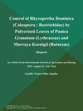 Control Of Rhyzopertha Dominica (Coleoptera: Bostrichidae) By Pulverized Leaves Of Punica Granatum (Lythraceae) And Murraya Koenigii (Rutaceae) (Report)