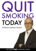 Quit Smoking Today Without Gaining Weight (Enhanced Edition)