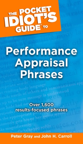 John Carroll & Peter Gray - The Pocket Idiot's Guide to Performance Appraisal Phrases
