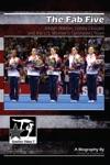The Fab Five Jordyn Wieber Gabby Douglas And The US Womens Gymnastics Team