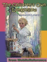 The Children's Own Longfellow. ILLUSTRATED.