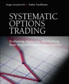 Systematic Options Trading Evaluating Analyzing And Profiting From Mispriced Option Opportunities