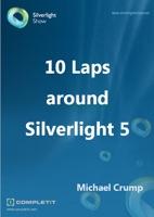 10 Laps around Silverlight 5