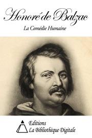 HONORé DE BALZAC - LA COMéDIE HUMAINE