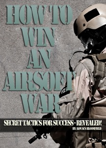 Airsoft! How to Win an Airsoft War da Kovacs Bloomfield