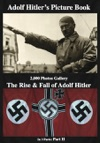 Adolf Hitlers  Picture Book  2000 Photos Gallery The Rise  Fall Of  Adolf Hitler Part 2 Of 3