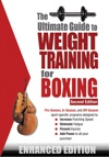 The Ultimate Guide To Weight Training For Boxing Enhanced Edition