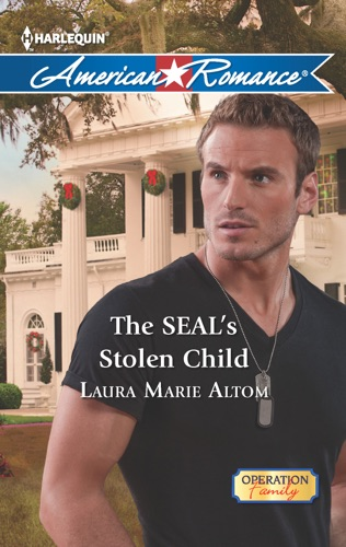 Laura Marie Altom - The SEAL's Stolen Child