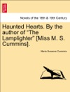 Haunted Hearts By The Author Of The Lamplighter Miss M S Cummins VOL II