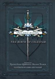 POLARIS RISING: THE BIRTH OF CELESTAR