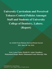 Download and Read Online University Curriculum and Perceived Tobacco Control Policies Amongst Staff and Students of University College of Dentistry, Lahore (Report)