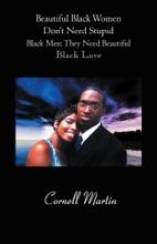 Beautiful Black Women Dont Need Stupid Black Men: They Need Beautiful Black Love