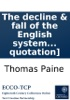 The Decline & Fall Of The English System Of Finance: By Thomas Paine, Author Of Common Sense, American Crisis, Age Of Reason, &c. [One Line Of Quotation]
