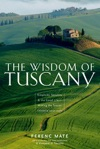 The Wisdom Of Tuscany Simplicity Security  The Good Life