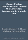 Classic Poetry Dantes Divine Comedy The Longfellow Translation In A Single File