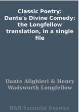 Classic Poetry: Dante's Divine Comedy: the Longfellow translation, in a single file