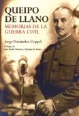Queipo de Llano. Memorias de la guerra civil