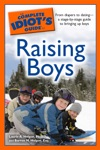 The Complete Idiots Guide To Raising Boys
