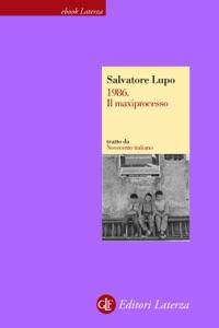 1986. Il maxiprocesso da Salvatore Lupo