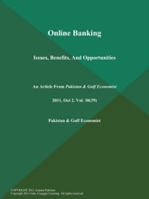 Online Banking: Issues, Benefits, And Opportunities