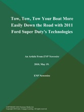 Tow, Tow, Tow Your Boat More Easily Down the Road with 2011 Ford Super Duty's Technologies