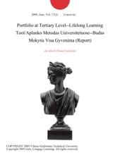 Portfolio at Tertiary Level--Lifelong Learning Tool/Aplanko Metodas Universitetuose--Budas Mokytis Visa Gyvenima (Report)