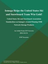 Iomega Helps the United States Ski and Snowboard Team Win Gold!; United States Ski and Snowboard Association Standardizes on Iomega's Award-Winning SMB Network Storage Products