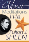 Advent Meditations With Fulton J Sheen