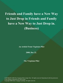 FRIENDS AND FAMILY HAVE A NEW WAY TO JUST DROP IN FRIENDS AND FAMILY HAVE A NEW WAY TO JUST DROP IN (BUSINESS)