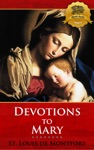 True Devotions To The Blessed Virgin Mary