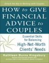 How To Give Financial Advice To Couples Essential Skills For Balancing High-Net-Worth Clients Needs