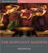 The Suppliant Maidens Illustrated Edition