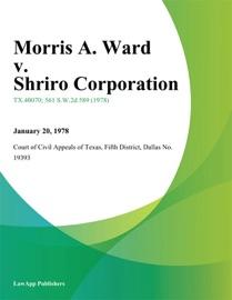 MORRIS A. WARD V. SHRIRO CORPORATION