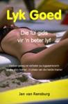Lyk Goed Die Lui Gids Vir N Beter Lyf